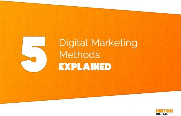 5 Common Digital Marketing Methods Explained